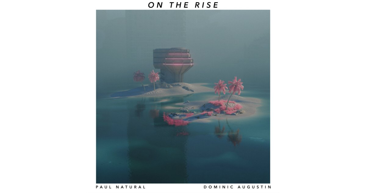 Paul Natural feat. Dominic Augustin - On The Rise